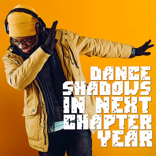 Dance Shadows In Next Chapter Year (2019)