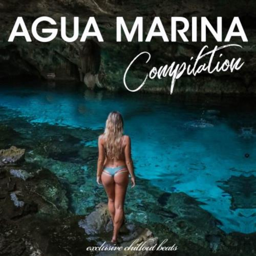 Agua Marina Compilation (Exclusive Chillout Beats) (2019)