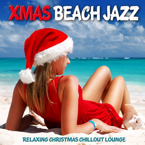 Xmas Beach Jazz (Relaxing Christmas Chillout Lounge) (2019)