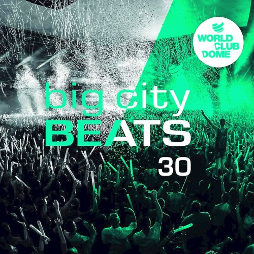 Big City Beats Vol. 30 (World Club Dome Edition) (2019)