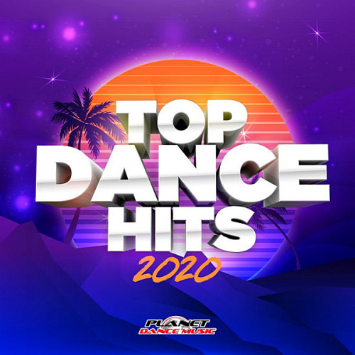 VA - Top Dance Hits 2020 [Planet Dance Music] (2020)