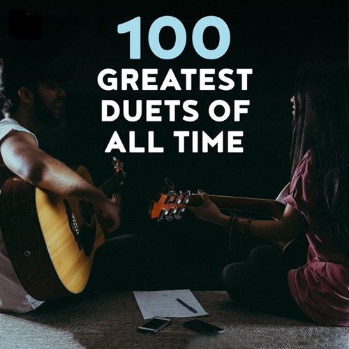 VA - 100 Greatest Duets Of All Time (2021)