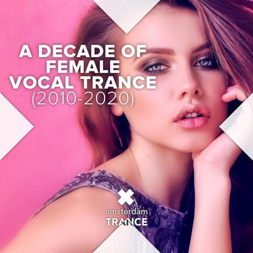 A Decade Of Female Vocal Trance (2010 - 2020)