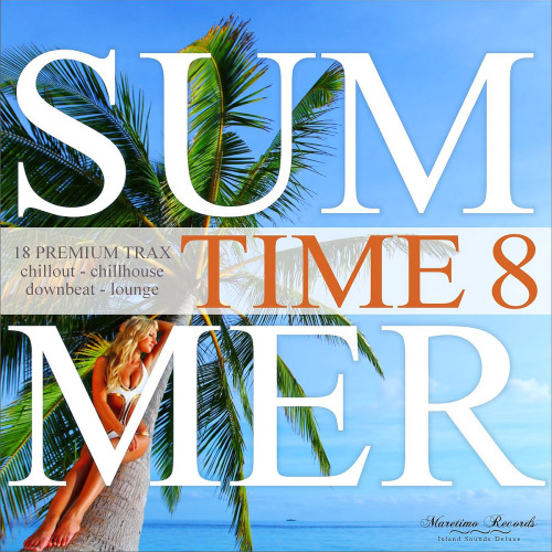 Summer Time Vol. 8 - 18 Premium Trax Chillout, Chillhouse, Downbeat, Lounge (2020)