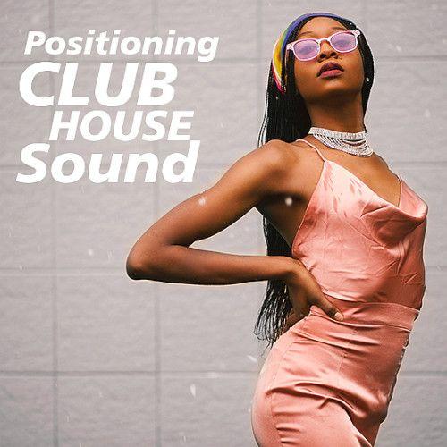 VA - Positioning Club House Sound Vol.2(2019)