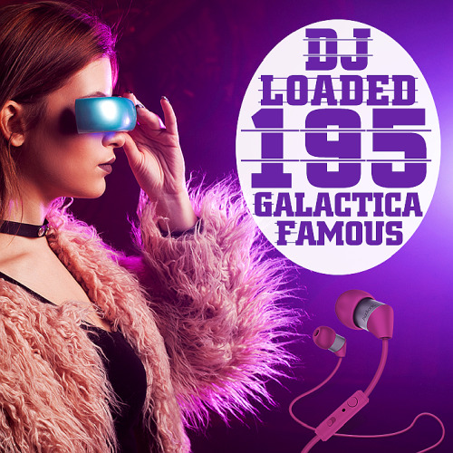 195 DJ Loaded Famous Galactica (2020)
