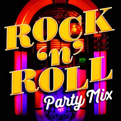 Various Artist - Rock 'n' Roll Party Mix (2021)