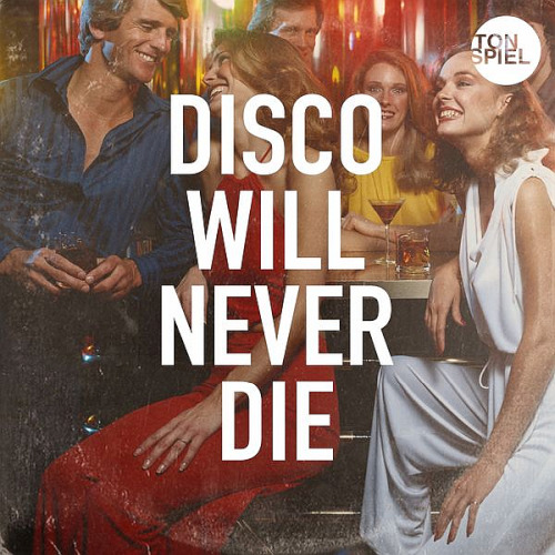 Disco Will Never Die Pres By Tonspiel (2020)