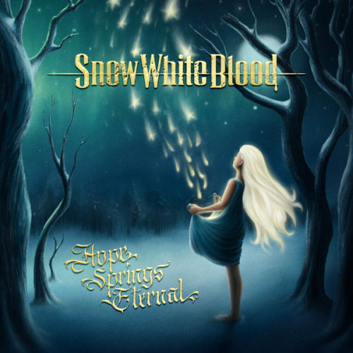 Snow White Blood - Hope Springs Eternal (2020)