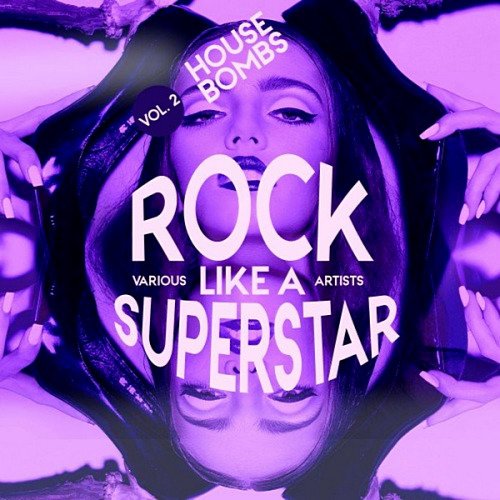 VA - Rock Like A Superstar Vol. 2 [House Bombs] (2020)