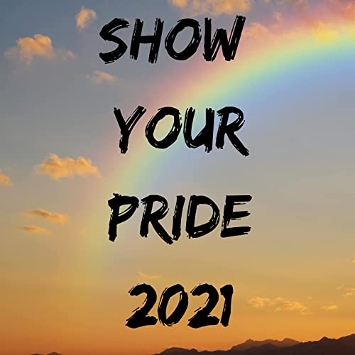 VA - Show Your Pride 2021 (2021)