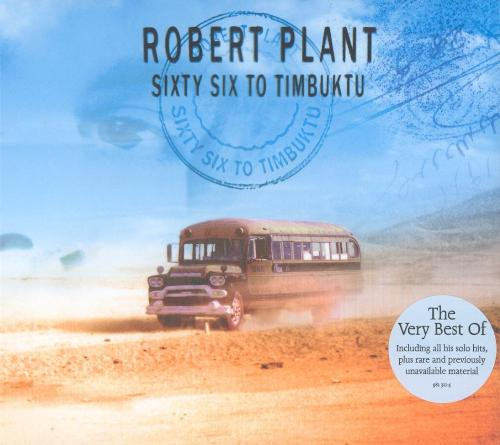 Robert Plant - Sixty Six To Timbuktu – The Very Best Of  [2CD] (2003) FLAC