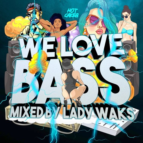 VA - We Love Bass [mixed by Lady Waks] (2021)