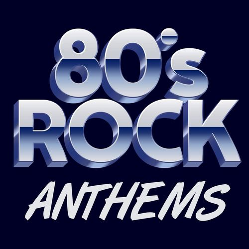 Various Artists - 80s Rock Anthems (2020)