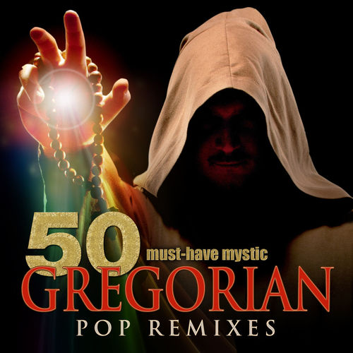 Gregorian Prayers - 50 Must-Have Mystic Gregorian Pop Remixes (2012)