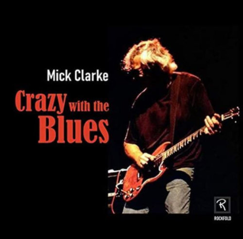 Mick Clarke - Crazy With The Blues (2020)