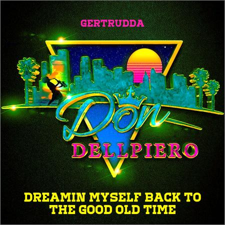 Don Dellpiero - Dreamin Myself Back To The Good Old Time (2019)