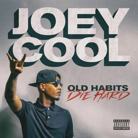Joey Cool - Old Habits Die Hard (2019)
