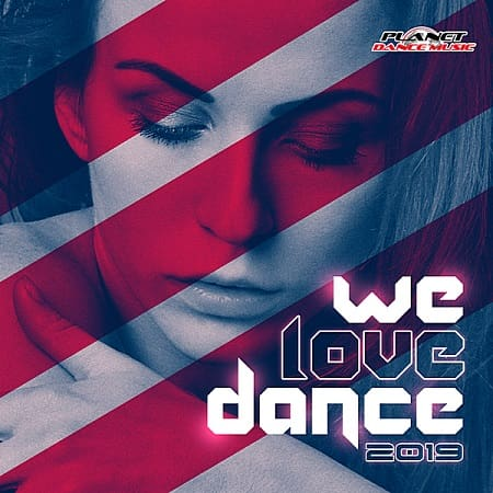 We Love Dance 2019 [Planet Dance Music] (2019)