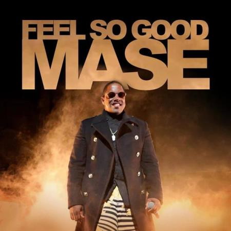 Mase - Feel So Good (2019)