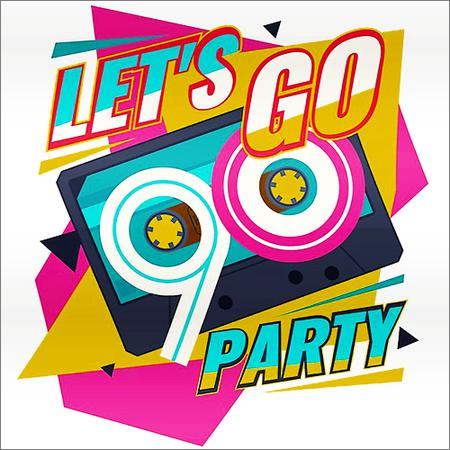 VA - Lets Go Party 90s (2019)