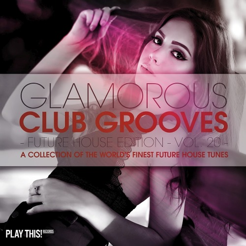 Glamorous Club Grooves Future House Edition Vol. 20 (2019)