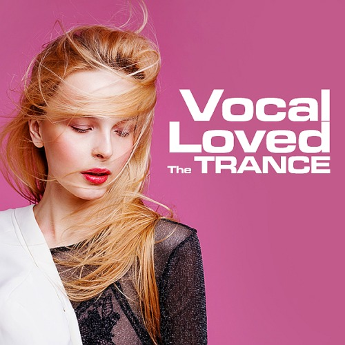 The Trance Loved Vocal (2019)