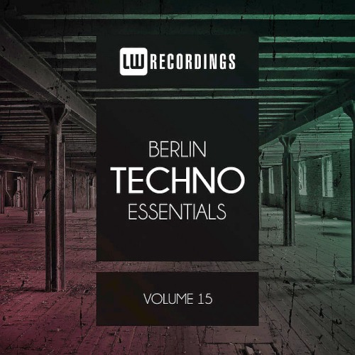 Berlin Techno Essentials Vol. 15 (2019)