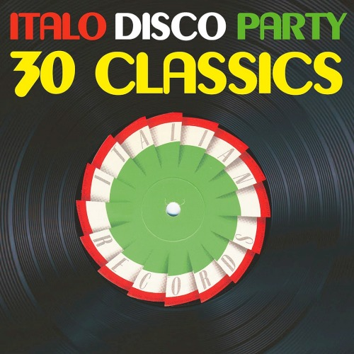 Italo Disco Party Vol. 1 (30 Classics From Italian Records) (2019)