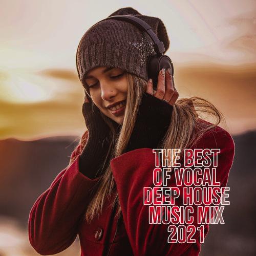 VA - The Best of Vocal Deep House Music Mix 2021 (2021)