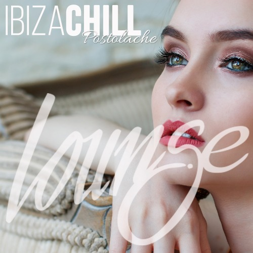 Ibiza Chill Postolache - Lounge (2019)