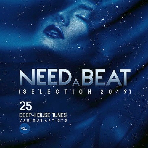 Need A Beat (Selection 2019) 25 Deep-House Tunes Vol. 1 (2019)