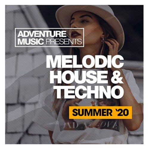 VA - Melodic House & Techno [Summer '20]