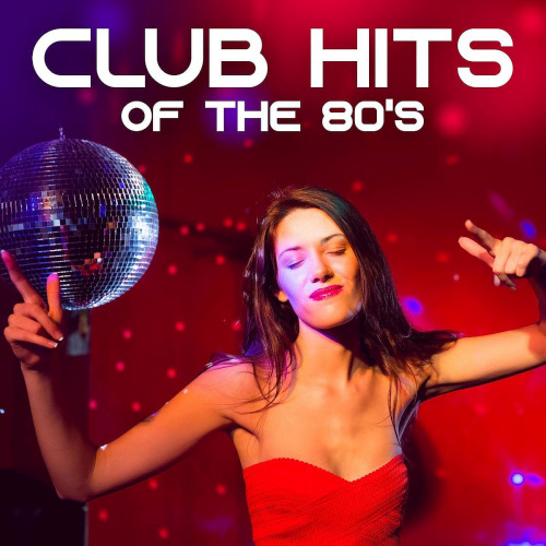 Club Hits Of The 80s (2020)