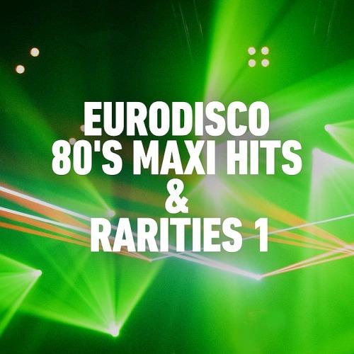 Eurodisco 80s Maxi Hits and Remixes Vol. 1 (2020)