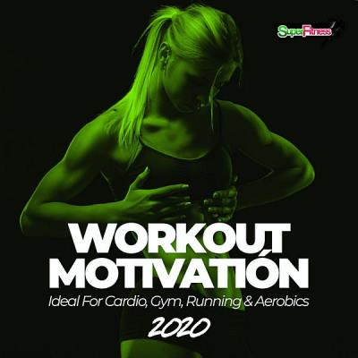 Workout Motivation 2020 (Ideal For Cardio, Gym, Running & Aerobics) [ 2020]