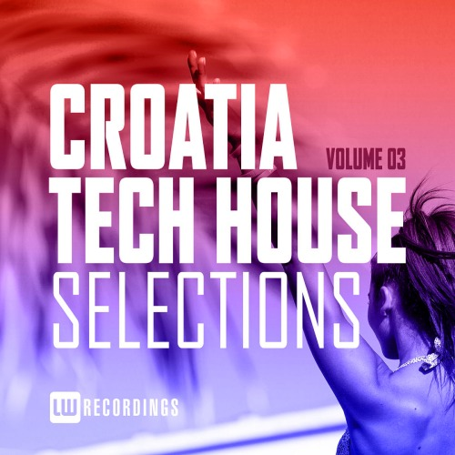 Croatia Tech House Selections Vol. 03 (2020)