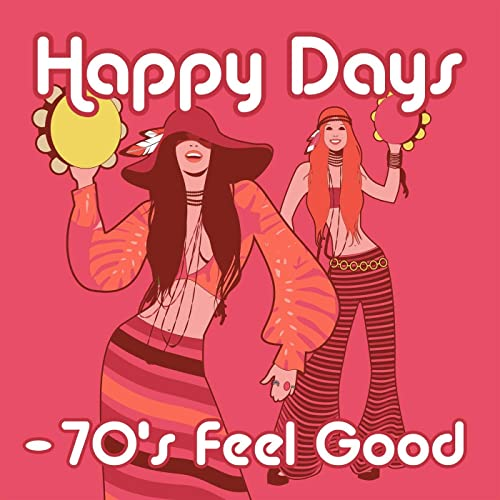 Happy Days - 70s Feel Good (2020)