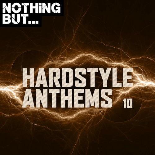 Nothing But... Hardstyle Anthems Vol. 10 (2020)