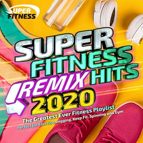 VA - Super Fitness Remix Hits 2020 [The Greatest Ever Fitness Playlist] (2020)