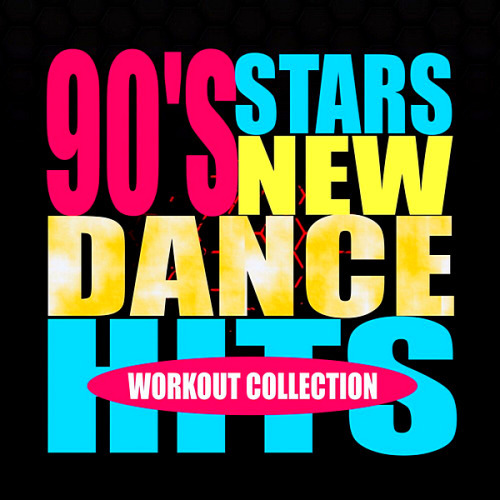 VA - 90's Stars New Dance Hits Workout Collection (2020)