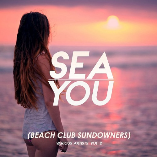 Sea You [Beach Club Sundowners] Vol. 2 (2019)