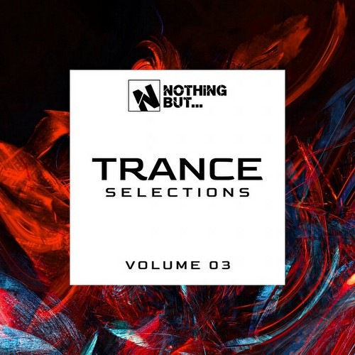 VA - Nothing But... Trance Selections Vol 03 (2021)