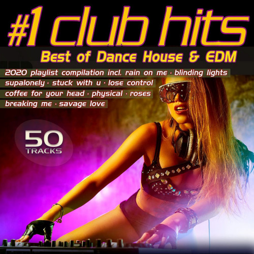 Number 1 Club Hits 2020 - Best of Dance, House & EDM Playlist Compilation