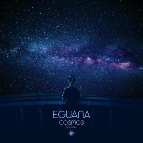 Eguana - Cosmos. Episode 1-5 (2020-2021)