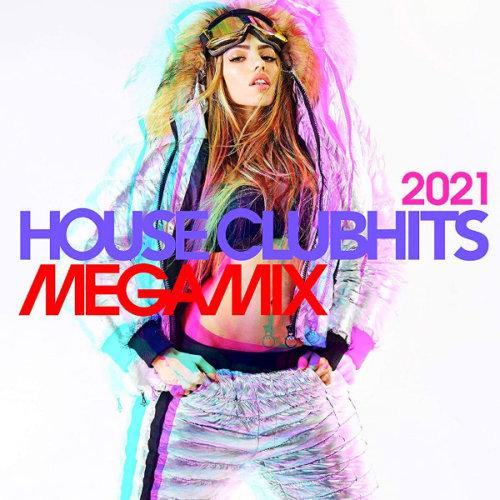 VA - House Clubhits Megamix 2021 (2020)