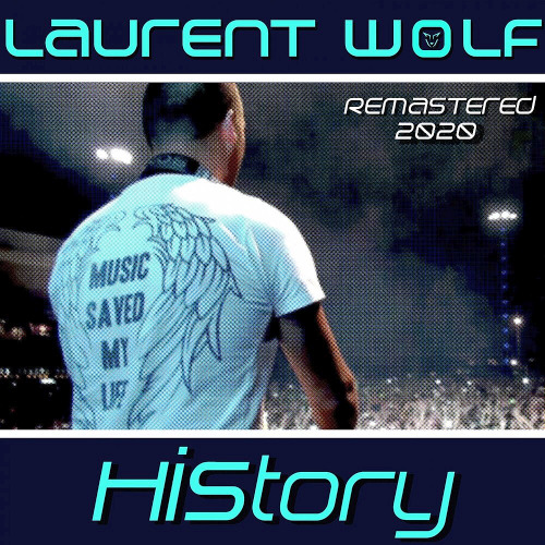 Laurent Wolf - History (Remastered 2020)