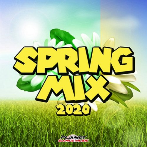 Spring Mix 2020 Planet Dance Music (2020)