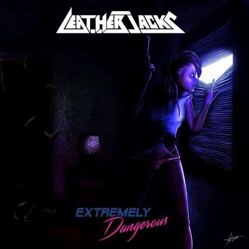 Leatherjacks - Extremely Dangerous (2020)