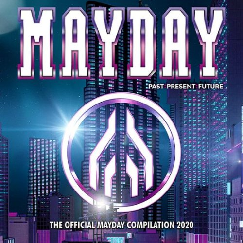 VA - Mayday 2020 Past Present Future [The Official Mayday Compilation 2020] (2020)